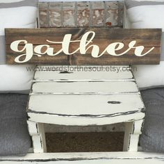 Gather Wood Sign  Autumn Wall Art  Rustic Home by WordsForTheSoul