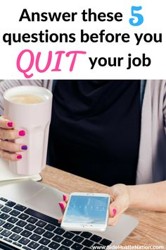 This is a must-read before quitting your job and turning your side hustle into your full-time hustle. Everything from mindset to money is covered here. So if you're ready to quit your job, congratulations! Pass these milestones and you should be in good shape. Answer these 5 questions before you quit your job is the ideal checklist to know if you're ready to quit or still need to give your side hustle a little more time to grow.