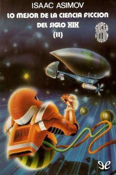 Lo mejor de la ciencia ficción del siglo XIX (II), Isaac Asimov & AA. VV. Martínez Roca, Super Ficción (1ª época) número 79, 1983. The Best Science Fiction of the 19th Century. Cubierta, Salinas Blanch.