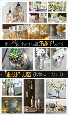 20 things that can SPARKLE with Mercury Glass Mirror Paint via craftionary.net #mercuryglass #mirrorpaint