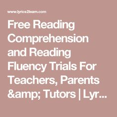 Free Reading Comprehension and Reading Fluency Trials For Teachers, Parents & Tutors  | Lyrics2Learn