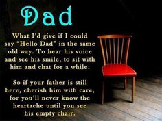 It kills me going to my Momma's house because that seat is always empty. Miss My Dad, Mom And Dad, Missing You So Much, Smile Quotes, Happy Fathers Day, Say Hello, Grief, Quote Of The Day, Positive Quotes