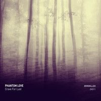 Phantom Love - Crave For Lust (EP) by ZEROKILLED MUSIC on SoundCloud