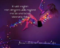 Nero come la notte dolce come l'amore caldo come l'inferno: Le idee migliori non vengono dalla ragione ma da u...