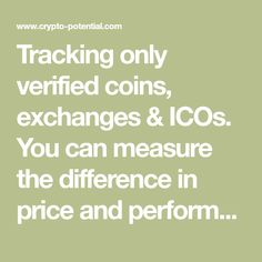 Tracking only verified coins, exchanges & ICOs. You can measure the difference in price and performance of Altcoins and Bitcoin & Ethereum. You can promote your ICO with your own coins/tokens and get validated and shared on social media.