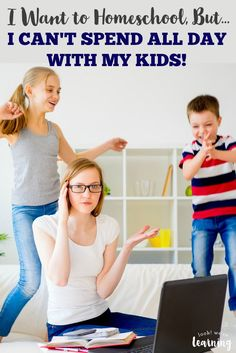 Do you want to homeschool but feel that you can't possibly spend all day with your kids? Here's how to manage it. #learning #homeschooling