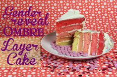 Gender Reveal Ombre Layer Cake recipe + technique