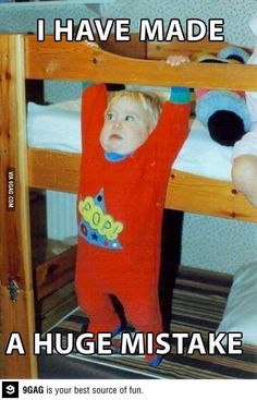 Cannot stop laughing Reminds me of me as a kid at least twice a week when we had bunk beds...
