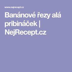 Banánové řezy alá pribináček | NejRecept.cz