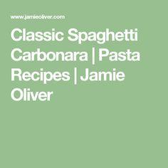 Classic Spaghetti Carbonara | Pasta Recipes | Jamie Oliver