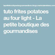 tuto frites potatoes  au four light - La petite boutique des gourmandises