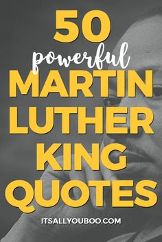 You can do this! You can achieve your dreams and reach your goals - start believing it. Click here for 50 powerful Martin Luther King Quotes that deliver the motivation and inspiration you need.  #martinlutherkingjr #martinlutherkingjrday #martinlutherkingjrquotes #quotestagram #quotesdaily #quotestoremember #advicequotes #motivationalquotes #motivation #inspirationalquotes #positivequotes #inspirationalquotesandsayings #inspirationalwords #quotestoinspire