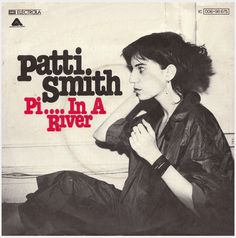 Patti Smith Pissing in a river / Ask The Angels Label: Arista Country: Germany Date: 1976