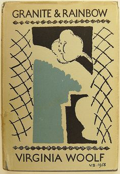 Granite & Rainbow written by Virginia Woolf, cover by her sister Vanessa Bell 1958