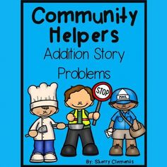 Community Helpers Addition Story Problems Book (sums to 10)