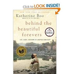 Amazon.com: Behind the Beautiful Forevers: Life, Death, and Hope in a Mumbai Undercity (9781400067558): Katherine Boo: Books