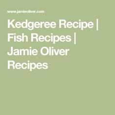 Kedgeree Recipe   Fish Recipes   Jamie Oliver Recipes
