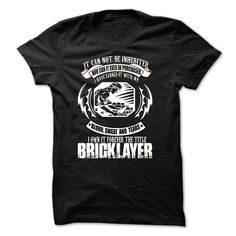 Bricklayer T-Shirts, Hoodies. ADD TO CART ==► https://www.sunfrog.com/Faith/Bricklayer-29590463-Guys.html?id=41382