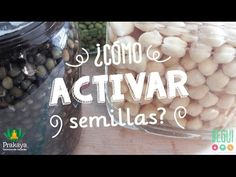 Activación de Semillas ♥ Cereales / Legumbres / Frutos secos / Semillas - YouTube