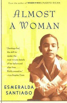 Almost a Woman by Esmeralda Santiago, http://www.amazon.com/dp/037570521X/ref=cm_sw_r_pi_dp_ccCKpb01N0SCM