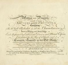 """From the book """"Writing and drawing made easy, amusing and instructive : containing the whole alphabet in all the characters now us'd, both in printing and penmanship : each illustrated by emblematic devices and moral copies : calculated for the user of schools and curiously engraved by the best hands ... (1750)."""""""