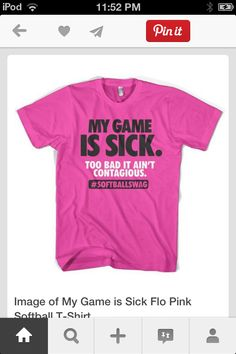 Image of My Game is Sick Flo Pink Softball T-Shirt. Oh man I wish I had this when I still played softball. Softball Quotes, Softball Gifts, Girls Softball, Softball Stuff, Softball Things, Volleyball, Softball Jewelry, Softball Cheers, Girls Basketball