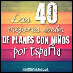 PEQUEfelicidad: LAS MEJORES 40 WEBS DE PLANES CON NIÑOS POR ESPAÑA Holidays With Kids, Holidays And Events, Time Travel, Travel Tips, Spain Travel, Kids Education, Travel With Kids, Adventure Travel, Growing Up