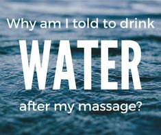 """After a massage, an essential piece of aftercare advice you will undoubtably have heard time and time again is """"make sure you drink plenty of water and avoid c"""