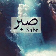 """Sabr: """"Patience""""                                                                                                                                                                                 Mehr"""