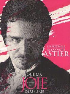 Que ma joie demeure! Alexandre Astier