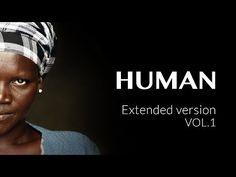 Human - ¿Qué nos hace humanos? El colosal proyecto filmográfico que pretende dar con la respuesta | muhimu. El VOL.1 trata los temas: amor, mujeres, trabajo y pobreza.