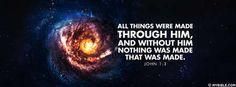John 1:3 NKJV - All Things Were Made Through Him - Facebook Cover Photo