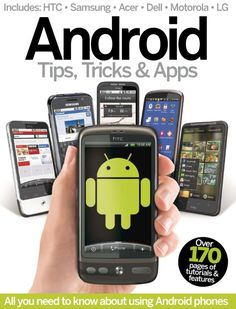 Android Tips, Tricks & Apps Volume 1  Magazine - Buy, Subscribe, Download and Read Android Tips, Tricks & Apps Volume 1 on your iPad, iPhone, iPod Touch, Android and on the web only through Magzter