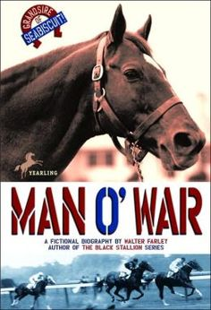 Man O' War - I loved the Black Stallion & Island Stallion books by Walter Farley when I was a girl. When I was a bit older, I read this one and still love it today.