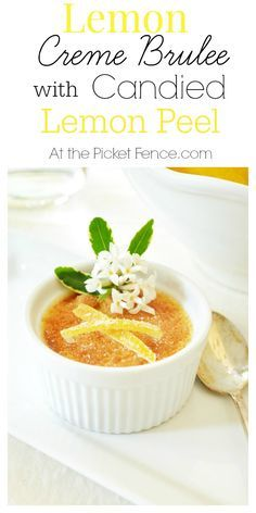Lemon Creme Brulee with Candied Lemon Peel atthepicketfence.com bHome.us