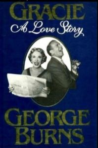 Gracie A Love Story by George Burns (hardcover) $18.99 http://palmbeach-giftshop.com/beachdecor/?page_id=1744