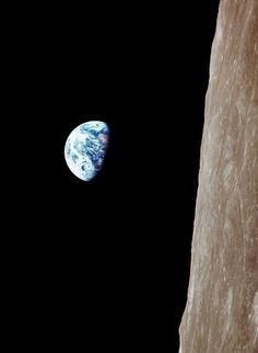 """Earthrise December 24,1968 - Astronaut Frank Borman """"Oh my God, look at that picture over there! Here's the Earth coming up!"""""""
