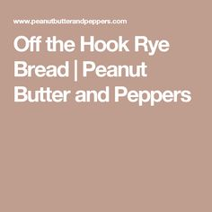 Off the Hook Rye Bread Rye Bread Recipes, Peanut Butter, Good Food, Banana, Stuffed Peppers, Health, Fitness, Health Care, Bananas