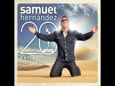 LEVANTO MIS MANOS - SAMUEL HERNANDEZ - - YouTube