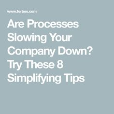 Are Processes Slowin