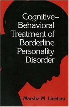 Cognitive-Behavioral Treatment of Borderline Personality Disorder by Linehan, Marsha (1993) Hardcover: Amazon.co.uk: Books