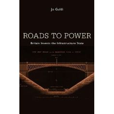 """""""Roads to Power tells the story of how Britain built the first nation connected by infrastructure, how a libertarian revolution destroyed a national economy, and how technology caused strangers to stop speaking.    In early eighteenth-century Britain, nothing but dirt track ran between most towns. By 1848 the primitive roads were transformed into a network of highways connecting every village and island in the nation—and also dividing them in unforeseen ways. The highway network led to contests for control over everything from road management to market access. Peripheries like the Highlands demanded that centralized government pay for roads they could not afford, while English counties wanted to be spared the cost of underwriting roads to Scotland. The new network also transformed social relationships. Although travelers moved along the same routes, they occupied increasingly isolated spheres. The roads were the product of a new form of government, the infrastructure state, marked by the unprecedented control bureaucrats wielded over decisions relating to everyday life.""""    Does information really work to unite strangers? Do markets unite nations and peoples in common interests? There are lessons here for all who would end poverty or design their markets around the principle of participation. Guldi draws direct connections between traditional infrastructure and the contemporary collapse of the American Rust Belt, the decline of American infrastructure, the digital divide, and net neutrality. In the modern world, infrastructure is our principal tool for forging new communities, but it cannot outlast the control of governance by visionaries."""