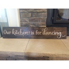 Our kitchen is for dancing / Wood Sign / Painted Wood Sign