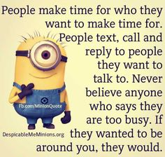 People make time for who they want to