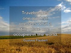 True words. You never realize how small you truly are till you travel to a big city!