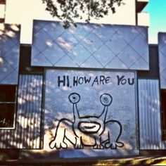 Hi, How Are You  21st & Guadalupe Street Austin, Texas