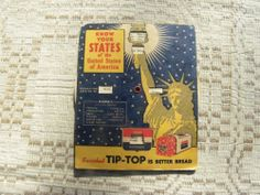 Vintage Tip Top Bread Advertising -Know Your States - 1953 My grandfather's career was spent at Tip Top Bread and I love Lady Liberty