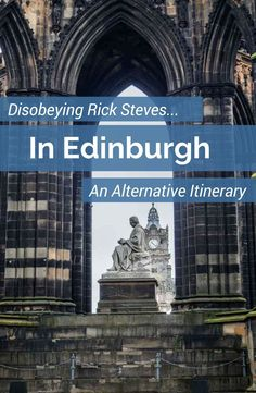 Dare to disobey Rick Steves in Edinburgh and you can craft an alternative itinerary full of nature hikes, modern culture and even magic. This list of things to do in Edinburgh include museums, Harry Potter, pubs, and more