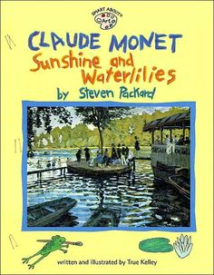 Claude Monet: Sunshine and Waterlilies ...I gave this book to Ella for Christmas :-)