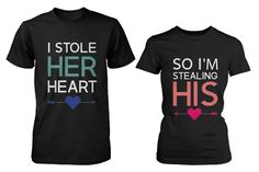 His and Her Matching T-Shirts for Couples I Stole Her Heart, So I'm St